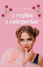 5 Reglas, 3 Categorías by Alexaatefff