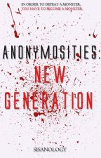 Anonymosities: New Generation by sisanology