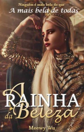 A Rainha Da Beleza by MeewyWu
