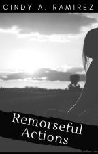 Remorseful Actions by RamirezCindyAe