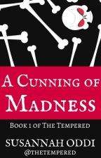 A Cunning of Madness by thetempered