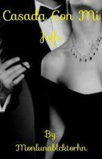 Casada con mi Jefe  by MonlunaBlackthorn