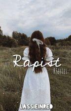 My Rapist by LassieInRed