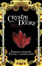 Crystal Doors: Island Realm, Book 1 by KevinJAnderson