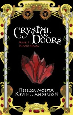 Crystal Doors: Island Realm, Book 1 by KevinJAnderson