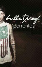 bulletproof [perrentes] by september_never_ends