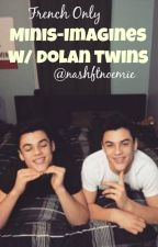 imagines w/ dolan twins [Cringy asf] by luxurylarry