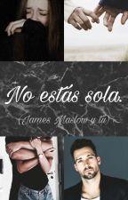 No estas sola (James y tú) by LeonelaMaslow