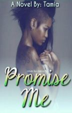 Promise Me (August Alsina) Being Edited Soon by TrueGoddess_