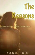 The Reasons by fadhilanrsnt