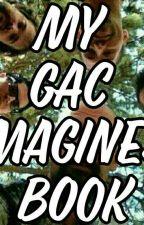 My GAC Imagines Book  by Mia-Hart