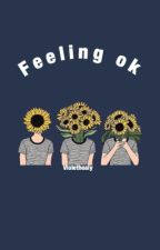 Feeling ok // rants by violethealy