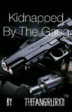 Kidnapped By The Gang (BTS fanfic) by Thefangirler101