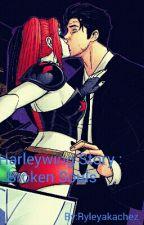 A Harleywing Story: Broken Souls  by Ryleyakachez