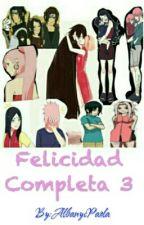 Felicidad Completa 3.  by AlbanysPaola