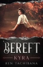 Bereft: Kyra (Companion Novel to the Bereft Series) by rentachi