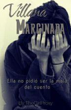 Villana Marginada by TheGirlProxy