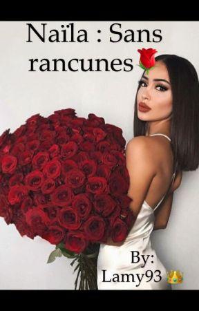 Chronique de Naïla : Sans rancunes by Lamy93