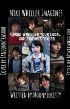 Mike Wheeler Your Local Girlfriend Stealer (Mike Wheeler Imagines) by Moonpiekitty