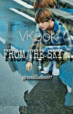 FROM THE SKY, I ... VKOOK/JIKOOK by anitadesi11