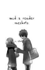 MCD x Reader Oneshots by vylad-sama