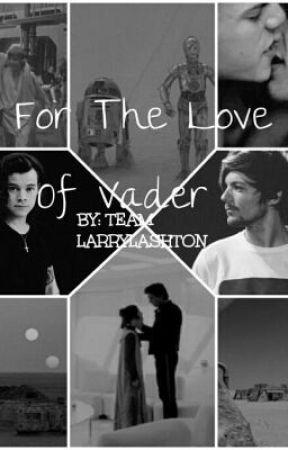 For The Love Of Vader by Teamlarrylashton