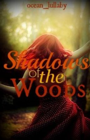 Shadows of the Woods by ocean_lullaby