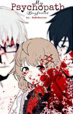 My Psychopath Boyfriend by VitaRaitaa