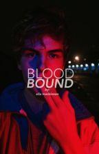 Blood Bound by MackKatt