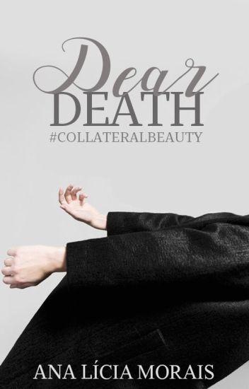 Dear Death | collateral beauty