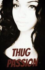 Thug Passion (Urban Teen Fic.) by FvckJae_