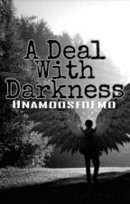 A Deal with Darkness by UnamoosedEmo