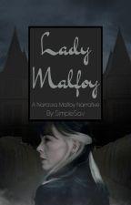 Lady Malfoy || Harry Potter Fanfiction by SimpleSav