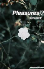 Pleasures♡// YoonSeok by daddyjunghoseok