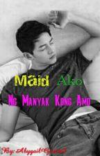 Maid Ako Ng Manyak Kong Amo by AbygailGarcia8