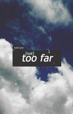 (Not) Too Far [KookV] by ladybugtae