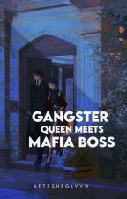 Gangster Queen meets Mafia Boss(Book 1√) (Book 2-on-going) by Peach_Queen345
