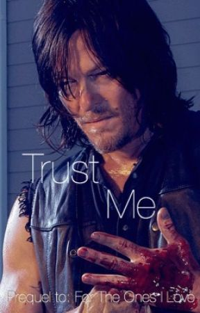 Trust Me | Daryl Dixon by justwritingforlove