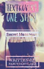 Secret Messages (Textrovert one shot) by _breathtaking101_
