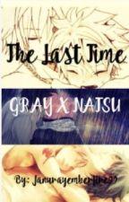 The last time {Gratsu} (Gray x Natsu) by januaryemberfire99