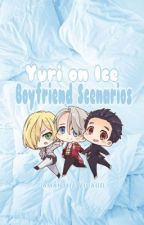 Yuri on Ice Boyfriend Scenarios by Samantha_Virago