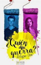 ¿Quién Dijo Guerra? by Pink_Writer02