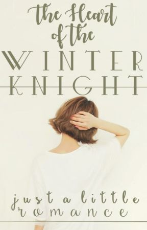 The Heart Of The Winter Knight by lulu_BAP95