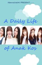 A Daily Life Of Anak Kos by Hanna1604