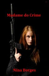 Madame do Crime (Trilogia Madame) by NinaaBorges