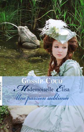Mademoiselle Elisa, une passion sublimée by GossipCoco