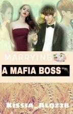 Marrying a Mafia Boss by kissia_alqz28