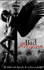 Bad Religion by CrystalLufsey