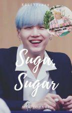 Suga, Sugar || Min Yoongi by kellyy1229