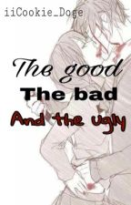 [SLOW UPDATES] The good, the bad, and the ugly-Yandere x reader by iiCookie_Doge